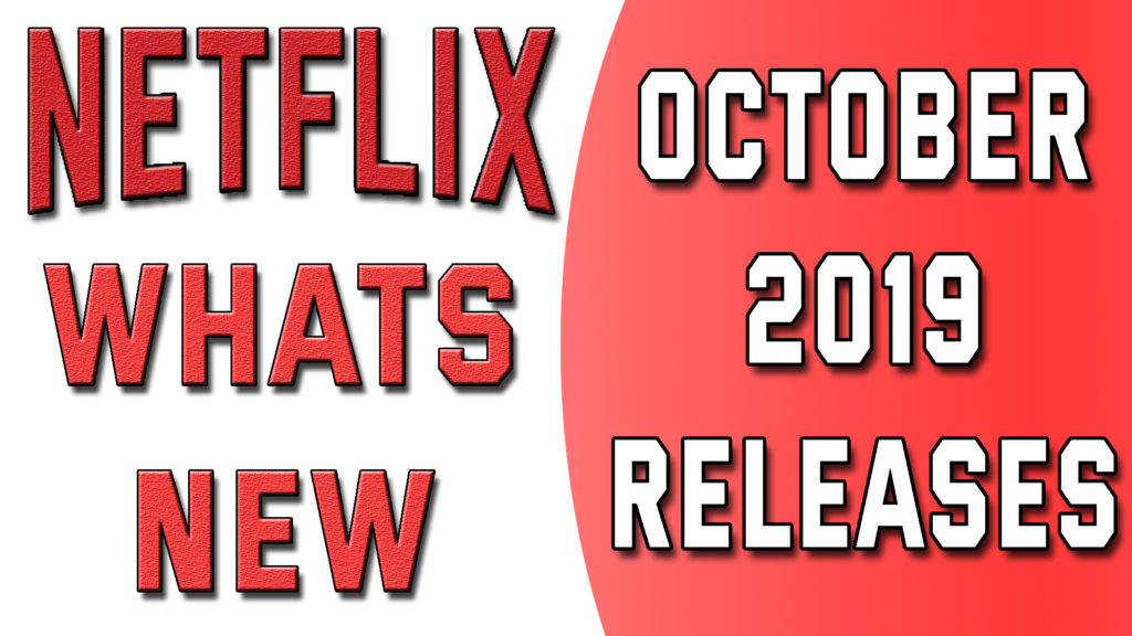 Best top Rаtеd New movies to watch оn Nеtflix; October till December 2019
